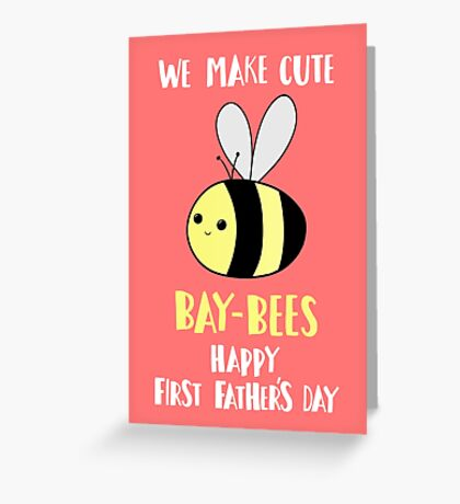 First Father's Day - Pun -  Funny - We make cute Babies - Bee Greeting Card