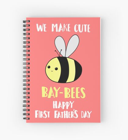 First Father's Day - Pun -  Funny - We make cute Babies - Bee Spiral Notebook