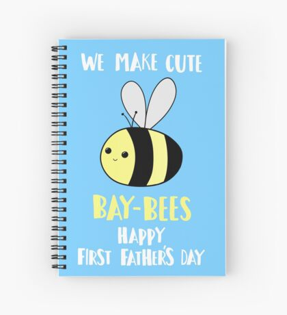 First Father's Day T Shirt - Pun -  Funny - We make cute Babies - Bee Spiral Notebook