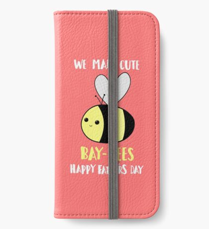 Happy Father's Day - We make cute babies baybees iPhone Wallet