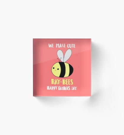 Happy Father's Day - We make cute babies baybees Acrylic Block