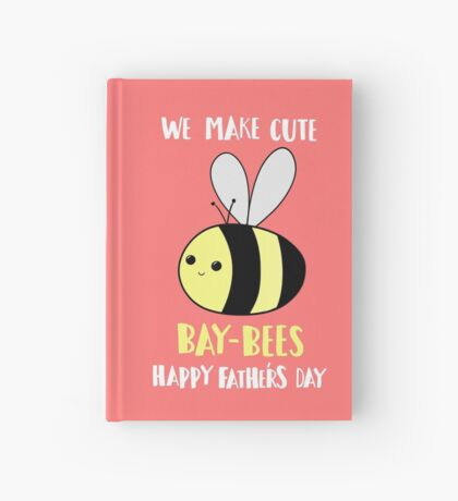 Happy Father's Day - We make cute babies baybees Hardcover Journal