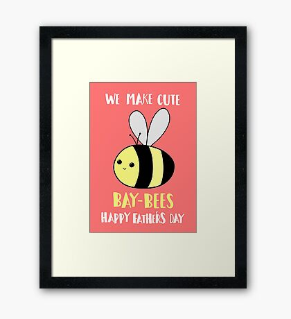 Happy Father's Day - We make cute babies baybees Framed Print