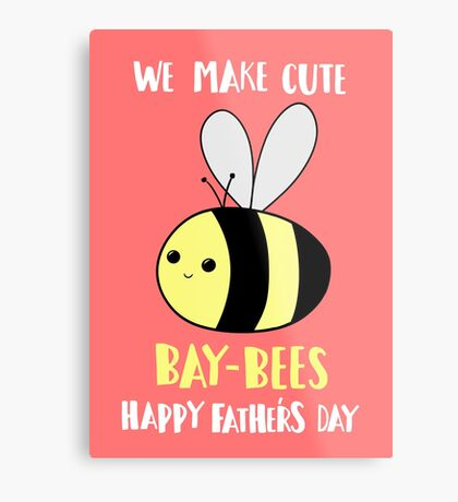 Happy Father's Day - We make cute babies baybees Metal Print