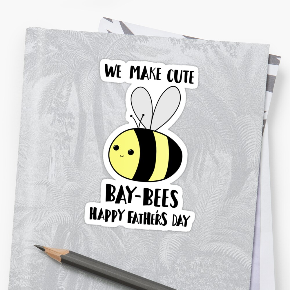 Happy Father's Day - We make cute babies baybees Sticker