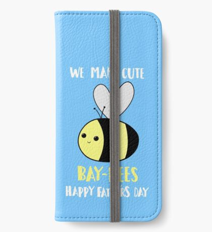 Father's Day Shirt - Punny - Pun -  Funny - We make cute Babies - Bee iPhone Wallet