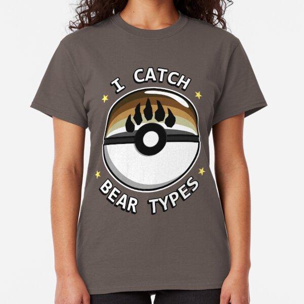 I Catch Bear Types Classic T-Shirt