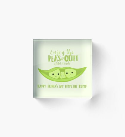 Fathers Day from the BUMP - Funny - Cute - Puns - Peas and Quiet Acrylic Block