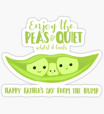 Fathers Day from the BUMP - Funny - Cute - Puns - Peas and Quiet Sticker