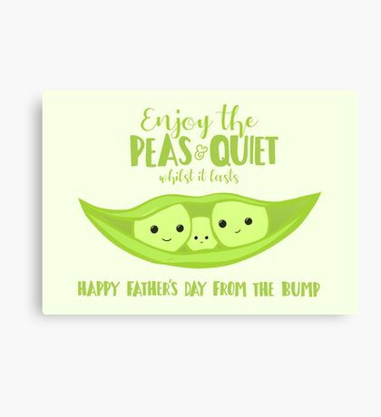 Fathers Day from the BUMP - Funny - Cute - Puns - Peas and Quiet Canvas Print