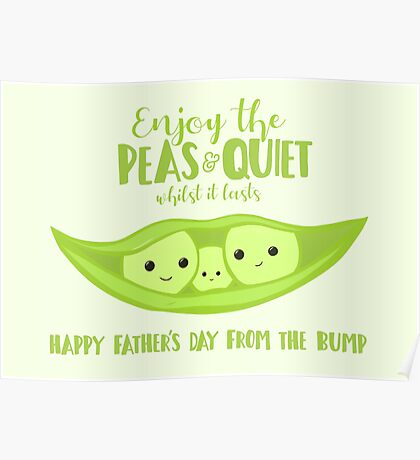 Fathers Day from the BUMP - Funny - Cute - Puns - Peas and Quiet Poster