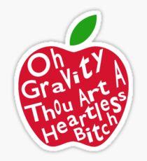 Gravity is Heartless Sticker