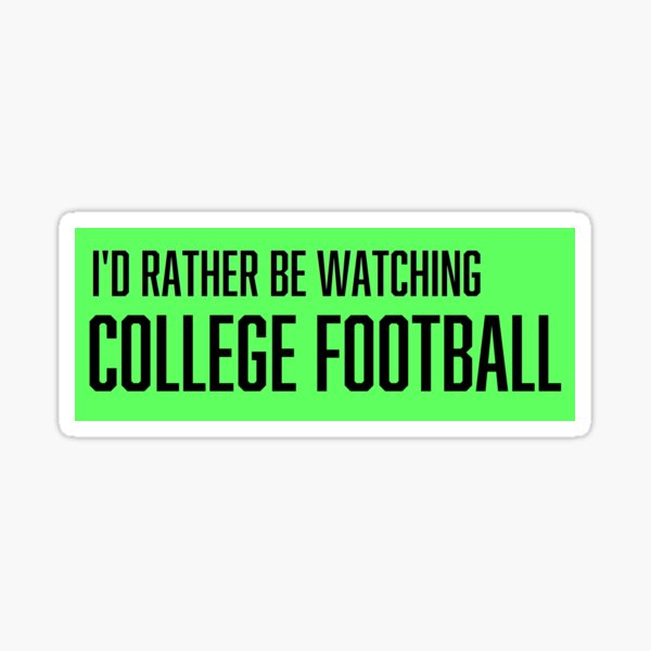I'd Rather Be Watching College Football Sticker Sticker