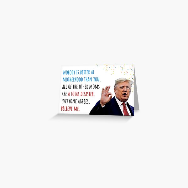 Donald Trump Mothers Day, Motherhood, First Mothers day, Humor, Humour, Cute Gift ideas Greeting Card