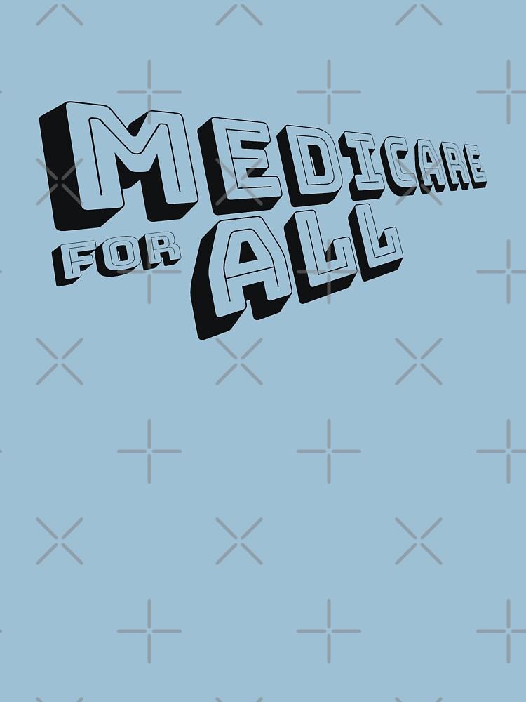 MEDICARE FOR ALL is Comin' Atcha - Perspective 3 (Black Text) by willpate