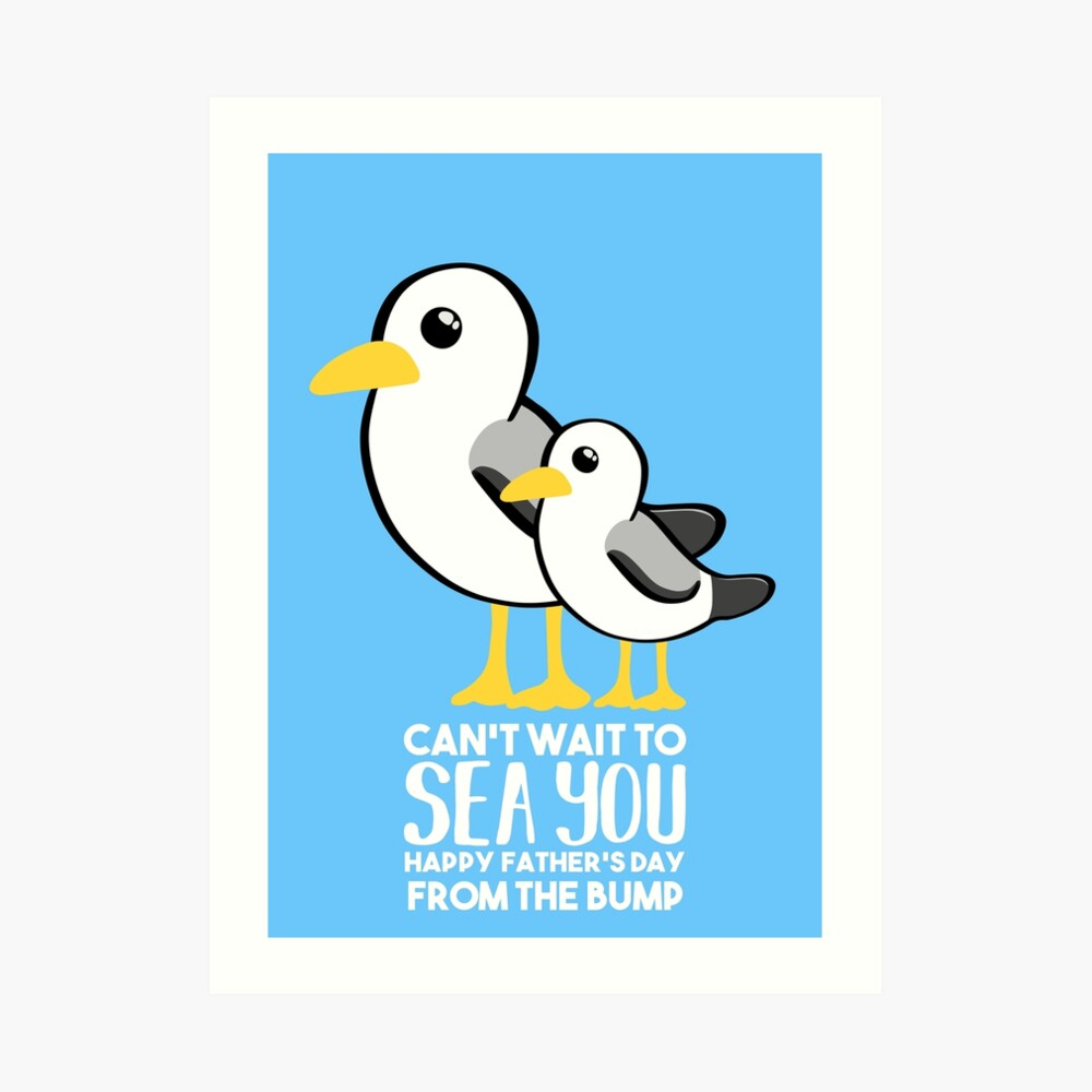 Fathers Day - SeaGull - From The Bump Card - Funny Art Print