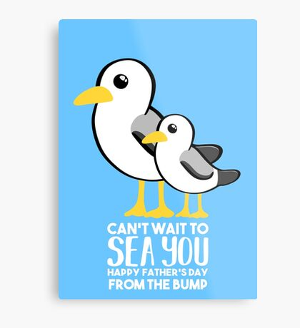 Fathers Day - SeaGull - From The Bump Card - Funny Metal Print