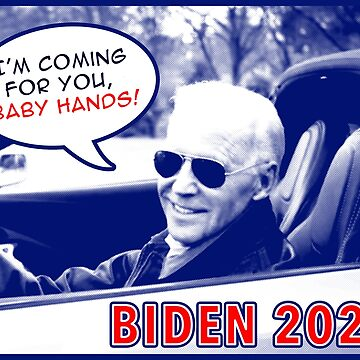 Biden - Ich komme für Sie, Baby Hands von Thelittlelord
