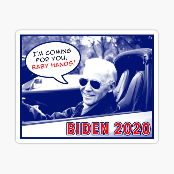 Biden - I'm coming for you Baby Hands Sticker
