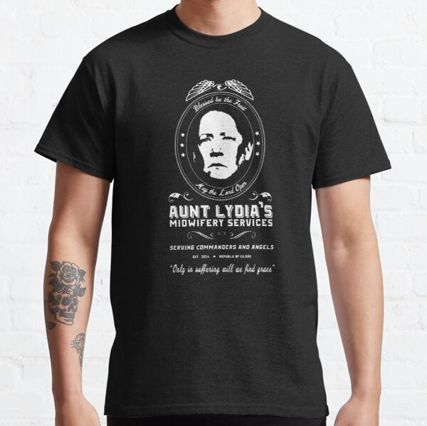 Aunt Lydia Midwifery Services - I'm Sorry Aunt Lydia - Offred Handmaid's Tale Classic T-Shirt