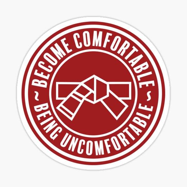 Become Comfortable Being Uncomfortable Sticker