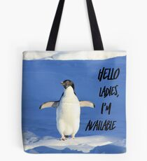Hello Ladies I'm Available, penguin t-shirt Tote Bag