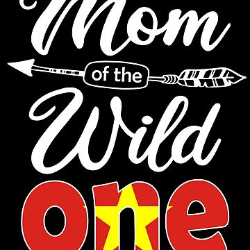 Vietnamese Mom of the Wild One Birthday Vietnam Flag Vietnam Pride Hanoi roots country heritage or born in America you'll love it national citizen by bulletfast
