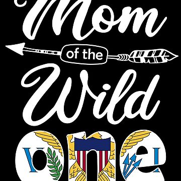 Virgin Islander Mom of the Wild One Birthday US Virgin Islands Flag US Virgin Islands Pride  roots country heritage or born in America you'll love it national citizen by bulletfast
