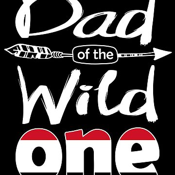 Yemeni Dad of the Wild One Birthday Yemen Flag Yemen Pride Sana'a roots country heritage or born in America you'll love it national citizen by bulletfast