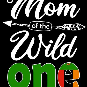 Zambian Mom of the Wild One Birthday Zambia Flag Zambia Pride Lusaka roots country heritage or born in America you'll love it national citizen by bulletfast