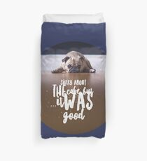 """Funny Pug Tee, """"Sorry about the cake...but it was good"""" Duvet Cover"""