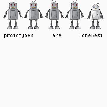 Prototypes Are Loneliest by PranxMultimedia