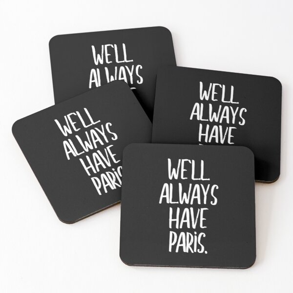 We'll always have Paris (white lettering) Coasters (Set of 4)