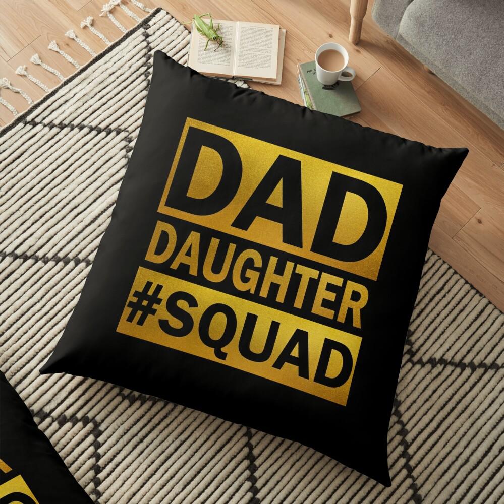 Dad Daughter Squad Floor Pillow