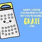 Funny First Father's Day Card - New Dad - Birthday - Grate Job - Puns by JustTheBeginning-x (Tori)