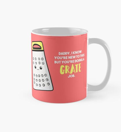 Funny First Father's Day  Shirt - New Dad - Birthday - Grate Job - Puns Mug