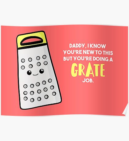 Funny First Father's Day  Shirt - New Dad - Birthday - Grate Job - Puns Poster