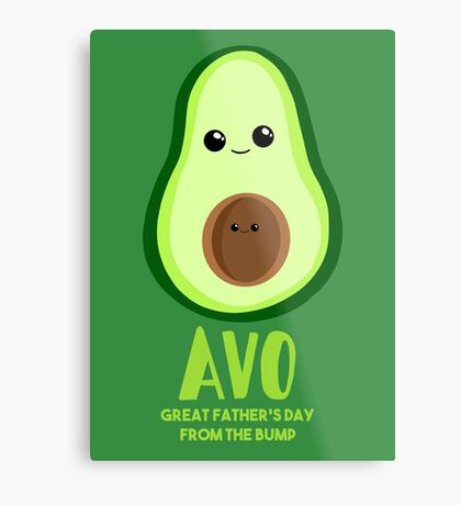 Avocado - Father's Day from the BUMP Shirt Gifts - Funny - Puns - Metal Print
