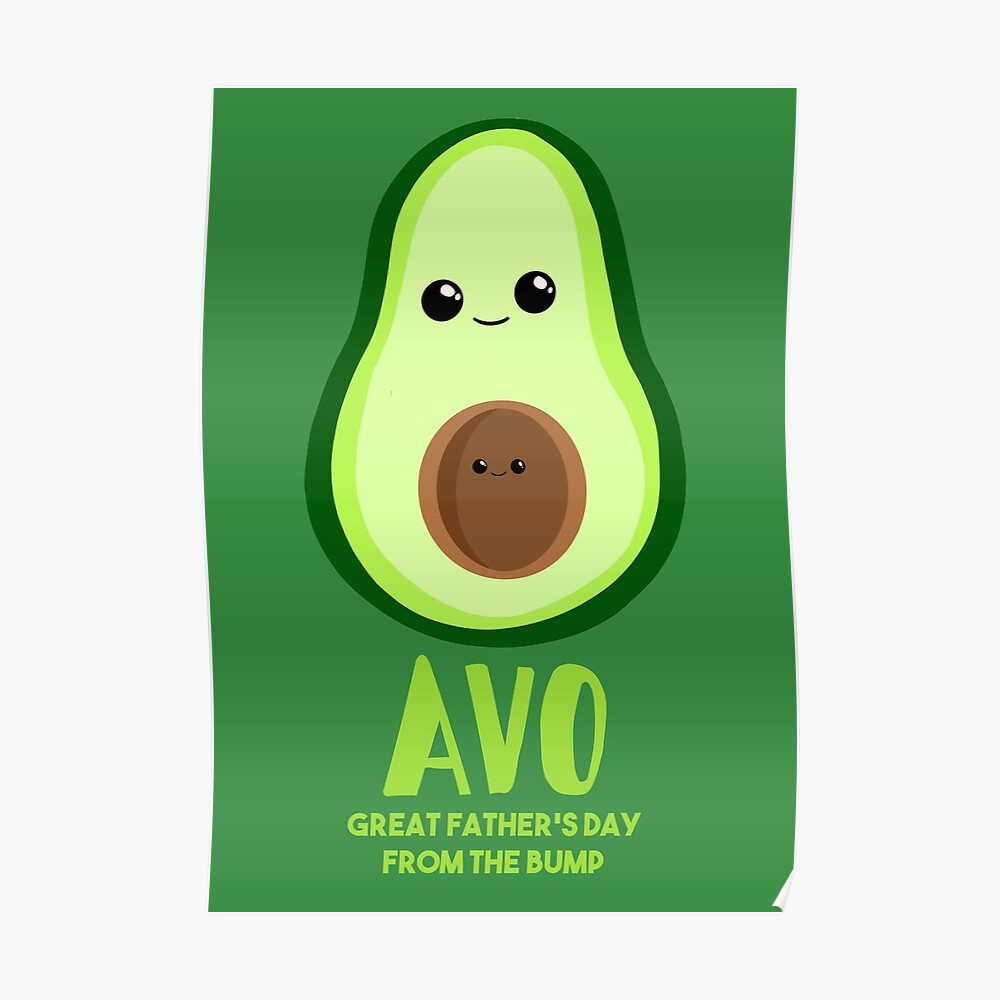 Avocado - Father's Day from the BUMP Shirt Gifts - Funny - Puns - Poster