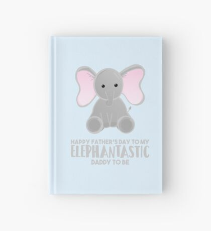 Fathers Day from the Bump  - Elephantastic Daddy to be Hardcover Journal