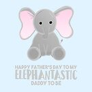 Fathers Day from the Bump  - Elephantastic Daddy to be by JustTheBeginning-x (Tori)