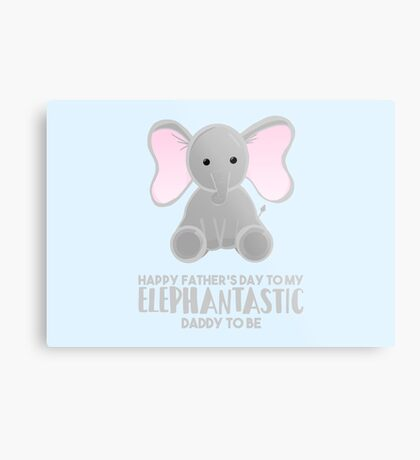 Fathers Day from the Bump  - Elephantastic Daddy to be Metal Print
