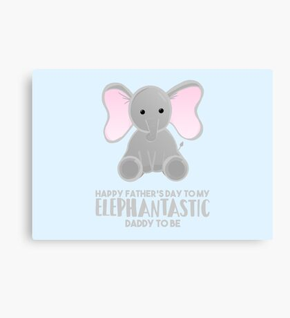 Fathers Day from the Bump  - Elephantastic Daddy to be Canvas Print