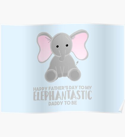 Fathers Day from the Bump  - Elephantastic Daddy to be Poster
