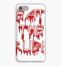 Eat the rude, dude iPhone Case/Skin