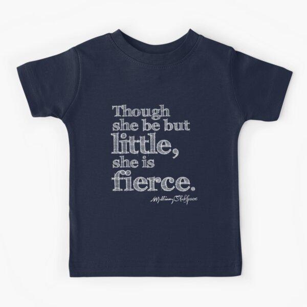 Shakespeare Little But Fierce Grunge Sketch Quote (Light Version) Kids T-Shirt
