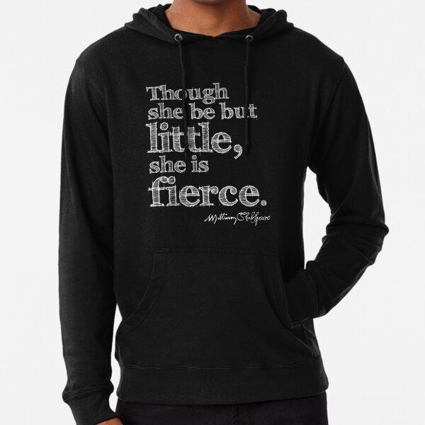 Shakespeare Little But Fierce Grunge Sketch Quote (Light Version) Lightweight Hoodie