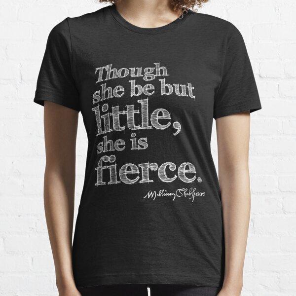 Shakespeare Little But Fierce Grunge Sketch Quote (Light Version) Essential T-Shirt