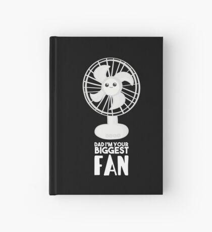 Funny Fathers Day Shirt - Dad I'm your Biggest Fan  - Birthdaay Hardcover Journal