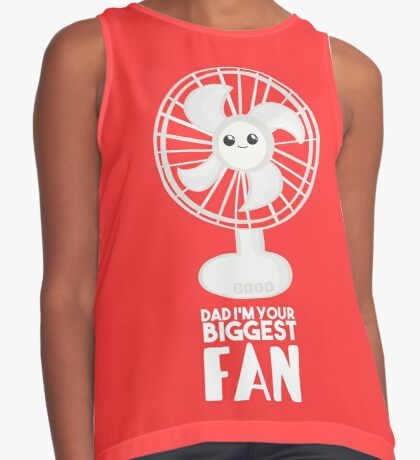 Funny Fathers Day Shirt - Dad I'm your Biggest Fan  - Birthdaay Sleeveless Top